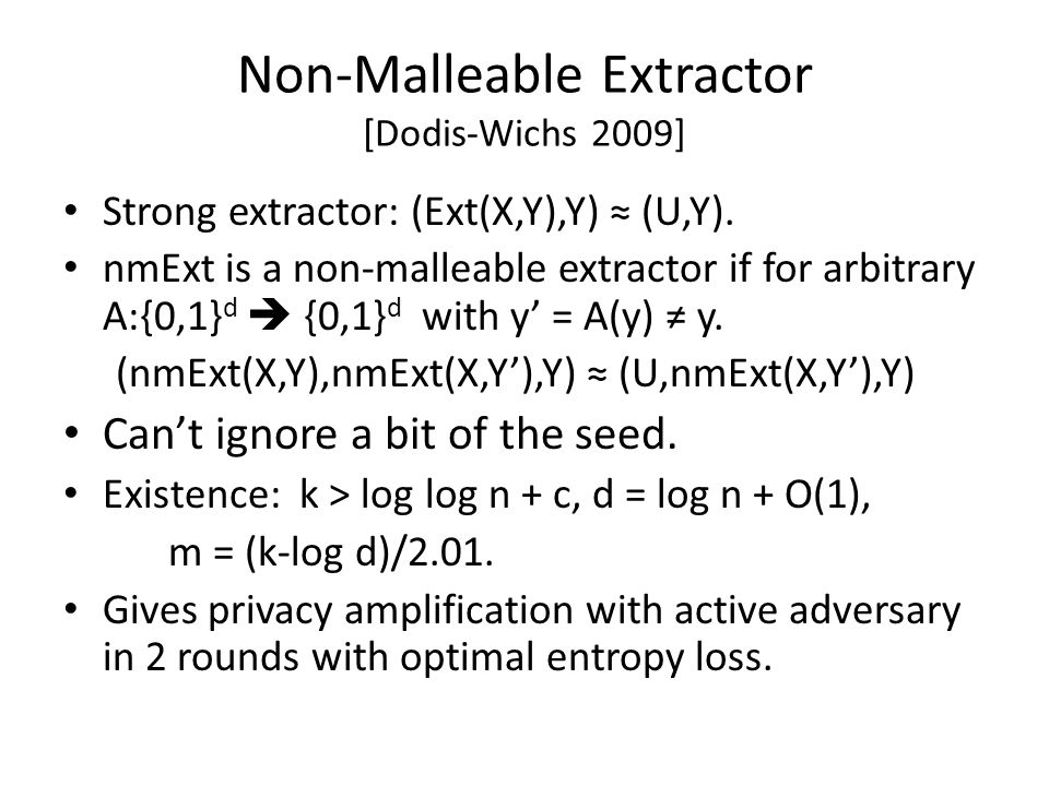 Non-Malleable Extractor [Dodis-Wichs 2009]